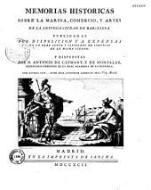 Memorias historicas sobre la marina comercio y artes de la antigua ciudad de Barcelona publicadas... Y dispuesta por D. Antonio de Capmany y de Montpalau...