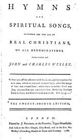 Hymns and Spiritual Songs, intended for the use of Real Christians of all Denominations. The twentieth edition