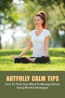 Artfully Calm Tips