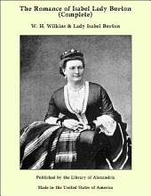 The Romance of Isabel Lady Burton (Complete)