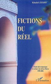 Fictions du réel: Modernité romanesque et écriture du réel au Maroc - 1990-2006