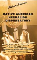 Native American Herbalism Dispensatory