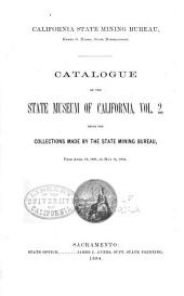 Catalogue of the State Museum of California: Being the Collections Made by the State Mining Bureau, Volume 2