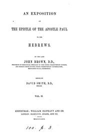 An exposition of the Epistle of ... Paul to the Hebrews, ed. by D. Smith