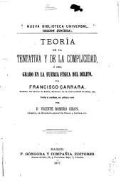 Teoría de la tentativa y de la complicidad, ó del grado en la fuerza física del delito: vertida al castellano, con prólogo y notas