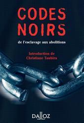 Codes noirs. de l'esclavage aux abolitions