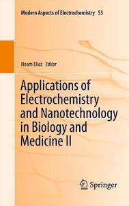Applications of Electrochemistry and Nanotechnology in Biology and Medicine II Book