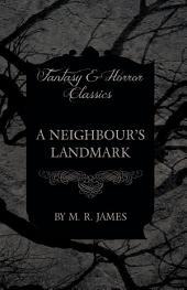 A Neighbour's Landmark (Fantasy and Horror Classics)