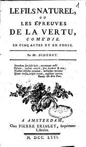 Le fils naturel, ou Les épreuves de la vertu: comédie en cinq actes et en prose