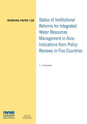 Status of institutional reforms for integrated water resources management in Asia  Indications from policy reviews in five countries PDF