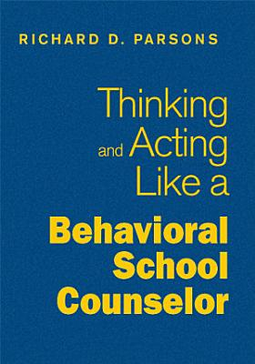 Thinking and Acting Like a Behavioral School Counselor PDF