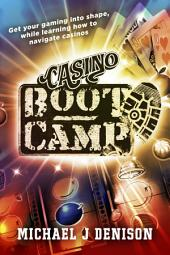 Casino Boot Camp: Get your gaming into shape, while learning how to navigate casinos