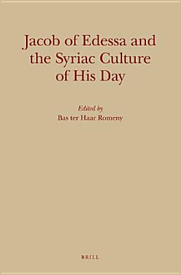 Jacob of Edessa and the Syriac Culture of His Day PDF