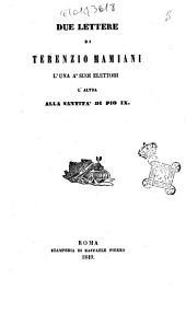 Due lettere di Terenzio Mamiani l'una a' suoi elettori l'altra alla santità di Pio 9