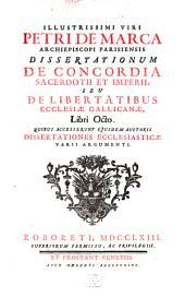 Dissertationum de Concordia Sacerdotii et imperii, seu de libertatibus Ecclesiae Gallicanae Libri octo