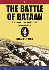 The Battle of Bataan: A Complete History, 2d ed.