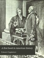 A First Book in American History: With Special Reference to the Lives and Deeds of Great Americans