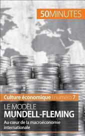 Le modèle Mundell-Fleming: Au cœur de la macroéconomie internationale