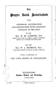 The Prayer book interleaved with historical illustrations and explanatory notes arranged parallel to the text  by W M  Campion and W J  Beamont PDF