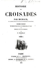 Histoire des croisades: Volume1