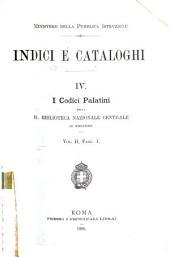 I codici Palatini della R. Biblioteca nazionale centrale di Firenze: Volume 2,Parti 1-6