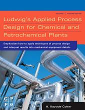 Ludwig's Applied Process Design for Chemical and Petrochemical Plants: Volume 1, Edition 4