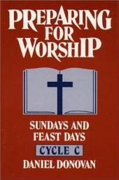 Preparing for Worship: Sundays and Feast Days, Cycle C