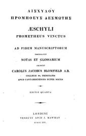 Aeschyli Prometheus vinctus: ad fidem manuscriptorum emendavit notas et glossarium adjecit Carolu Jacobus Blomfield