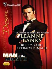 Billionaire Extraordinaire: A Billionaire Romance