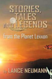 Stories, Tales and Legends: from the Planet Lexxon