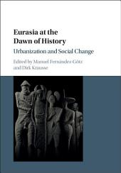 Eurasia at the Dawn of History: Urbanization and Social Change