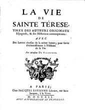 La vie de sainte Thérèse, avec des lettres choisies de la même sainte