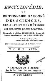 Encyclopédie, ou Dictionnaire raisonné des sciences, des arts et des métiers: Volume31