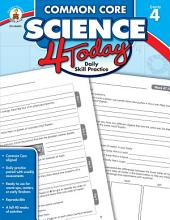 Common Core Science 4 Today, Grade 4: Daily Skill Practice