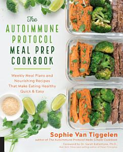 The Autoimmune Protocol Meal Prep Cookbook Book