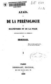 De la phrénologie, du magnétisme et de la folie: ouvrage dédié à la mémoire de Broussais, Volume1