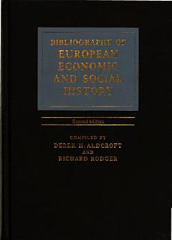 Bibliography of European Economic and Social History PDF