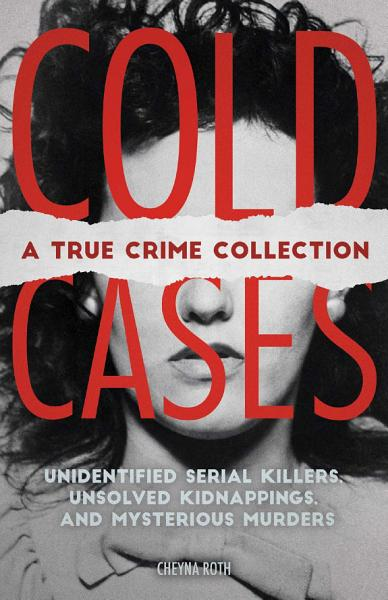 Download Cold Cases  A True Crime Collection Book