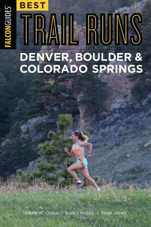 Best Trail Runs Denver  Boulder   Colorado Springs PDF