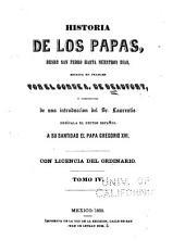 Historia de los papas: desde San Pedro hasta nuestros dias, Volumen 4