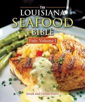 Louisiana Seafood Bible, : Fish Vol 1: Fish Volume 1