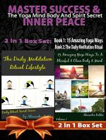 MASTER SUCCESS & INNER PEACE: The Yoga Mind Body And Spirit Secret - 2 In 1 Box Set