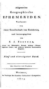 Allgemeine geographische Ephemeriden: Verfasset vor einer gesellschaft gelehrten, Band 45