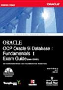 OCP ORACLE 9I DATABASE  EXAM 1Z0 031  FUNDAMENTALS 1 EXAM GUIDE CD ROM PDF