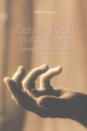 Seeking God in All Things: Theology and Spiritual Direction