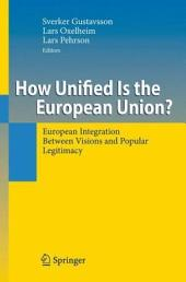 How Unified Is the European Union?: European Integration Between Visions and Popular Legitimacy