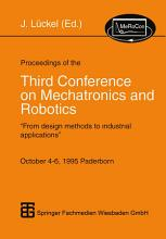 Proceedings of the Third Conference on Mechatronics and Robotics PDF