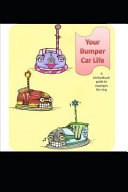 Your Bumper Car Life  A Biofeedback Guide to Staying in the Ring PDF