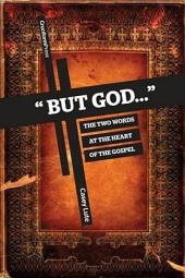 But God...: The Two Words at the Heart of the Gospel