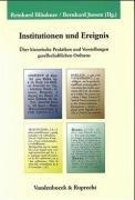 Institutionen und Ereignis: über historische Praktiken und Vorstellungen gesellschaftlichen Ordnens